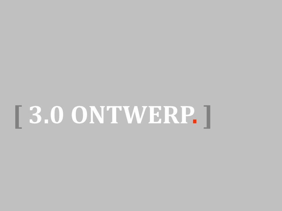 [ 3.0 ONTWERP. ]
